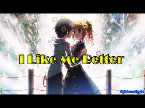 [Nightcore] I Like Me Better - Lyrics|effects