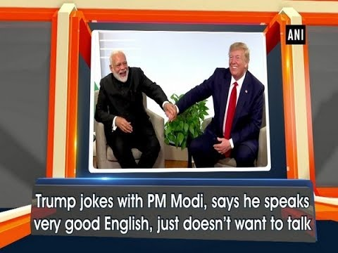 Trump jokes with PM Modi, says he speaks very good English, just doesn't want to talk