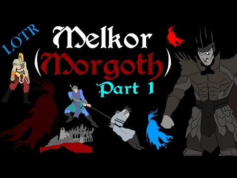 Focus: Melkor/Morgoth (Part 1)