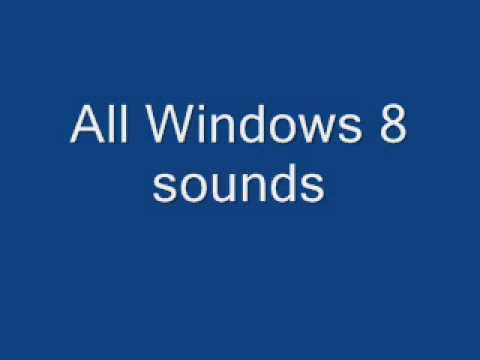 All Windows 8 Sounds