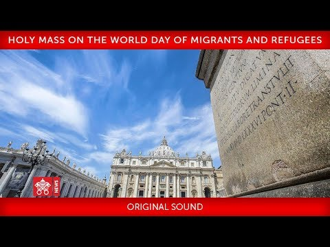 Pope Francis-Holy Mass for Migrants 2019-09-29