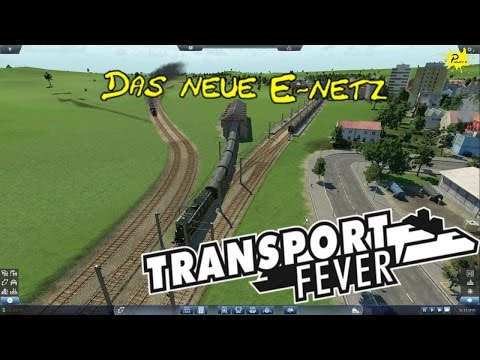 DAS NEUE E-NETZ ► Transport Fever #045 [Let´s Play | Deutsch/German]