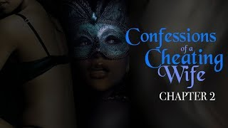 CONFESSIONS OF A CHEATING WIFE - CHAPTER 2