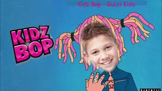 Gucci Gang Kidz Bop Edition!