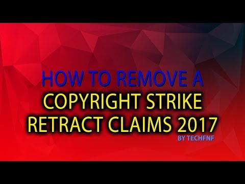 How to Remove a Copyright Strike Retract Claims 2017