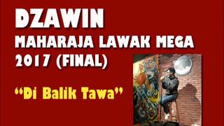 Maharaja Lawak Mega 2017 Akhir - Dzawin - Di Balik Tawa (Lirik Penuh)