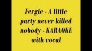 Fergie A Little Party Never Killed Nobody Karaoke With Vocal