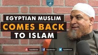 Egyptian Muslim Comes Back to Islam