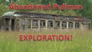 Exploring Abandoned Pullman Car