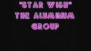 Star Wish - The Aluminum Group