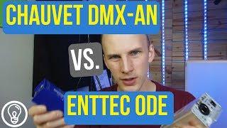 Chauvet DMX-AN vs. ENTTEC ODE