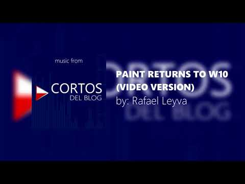 #music: Paint Returns to Windows 10 (Video Version) [music from: Cortos del Blog]