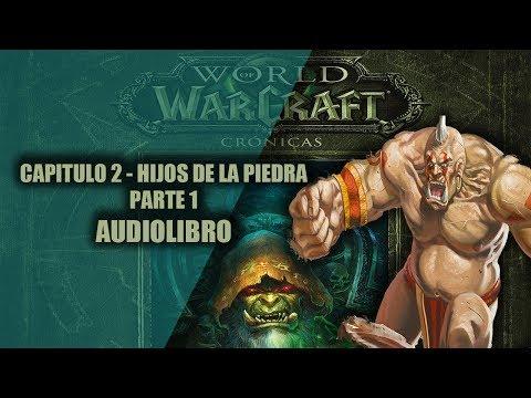 world-of-warcraft-cronicas-vol.2-||-capitulo-2---hijos-de-la-piedra-parte-1-(audiolibro)
