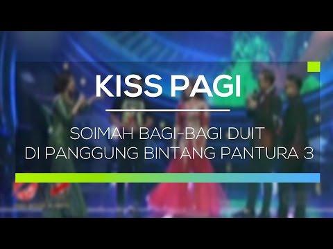 Soimah Bagi-Bagi Duit di Panggung Bintang Pantura 3 - Kiss Pagi