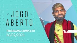 JOGO ABERTO - 26/02/2021 - PROGRAMA COMPLETO