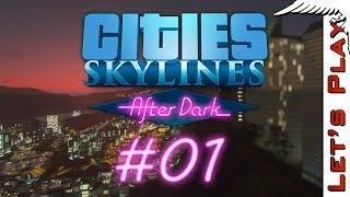 Cities  Skylines - After Dark #01 - Let
