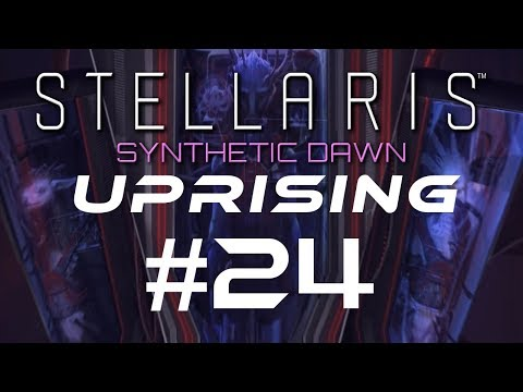 """Stellaris Let's Play - SYNTHETIC DAWN - UPRISING - Capek #24 """"Agent of Change"""""""