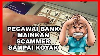 Pegawai Bank Mainkan Scammer Sampai Koyak