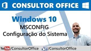 Windows 10 - MSCONFIG - Configuração do Sistema