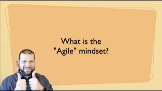 What is the Agile Mindset?