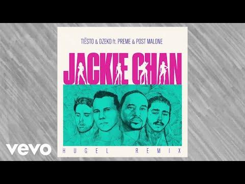 Tiësto, Dzeko - Jackie Chan (Hugel Remix) ft. Preme, Post Malone