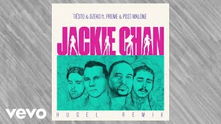 Tiësto, Dzeko - Jackie Chan (HUGEL Remix / Audio) ft. Preme, Post Malone