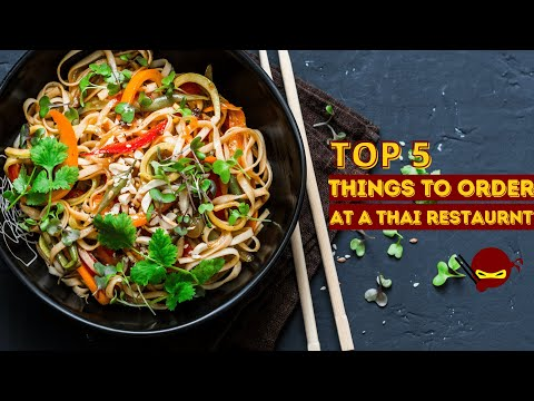 Top 5 Items to Order at a Thai Restaurant
