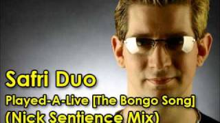 Safri Duo - Played-A-Live [The Bongo Song] (Nick Sentience Mix)