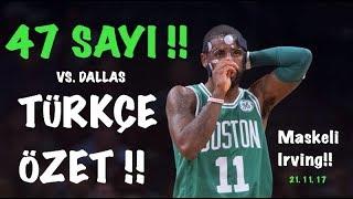 Maskeli Irving'ten 47 Sayı! - Üst Üste 16. Galibiyet! - Boston vs Dallas - 21.11.17