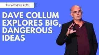 Pomp Podcast #299: Dave Collum Explores Big, Dangerous Ideas