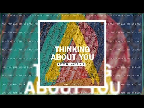 Axwell /\ Ingrosso  - Thinking About You (Crystal Lake Remix) [Official Audio HQ/HD]
