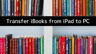 How to Transfer iBooks and EPUBs Between iPad and Windows PC