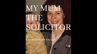 My Mum: The Solicitor