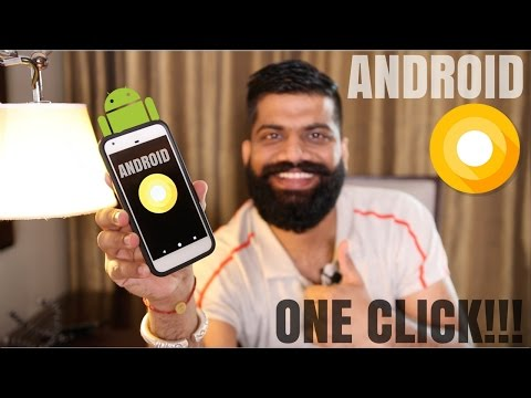 Android O Beta Update - How to Install in One Click?