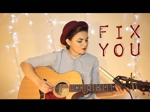Fix You - Coldplay Cover