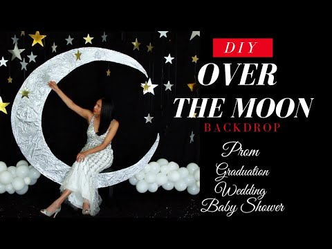 DIY Over The Moon Backdrop | Prom, Graduation, Wedding & Baby Shower Decor