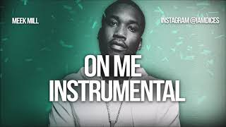 "Meek Mill ""On Me"" ft. Cardi B Instrumental Prod. by Dices *FREE DL*"