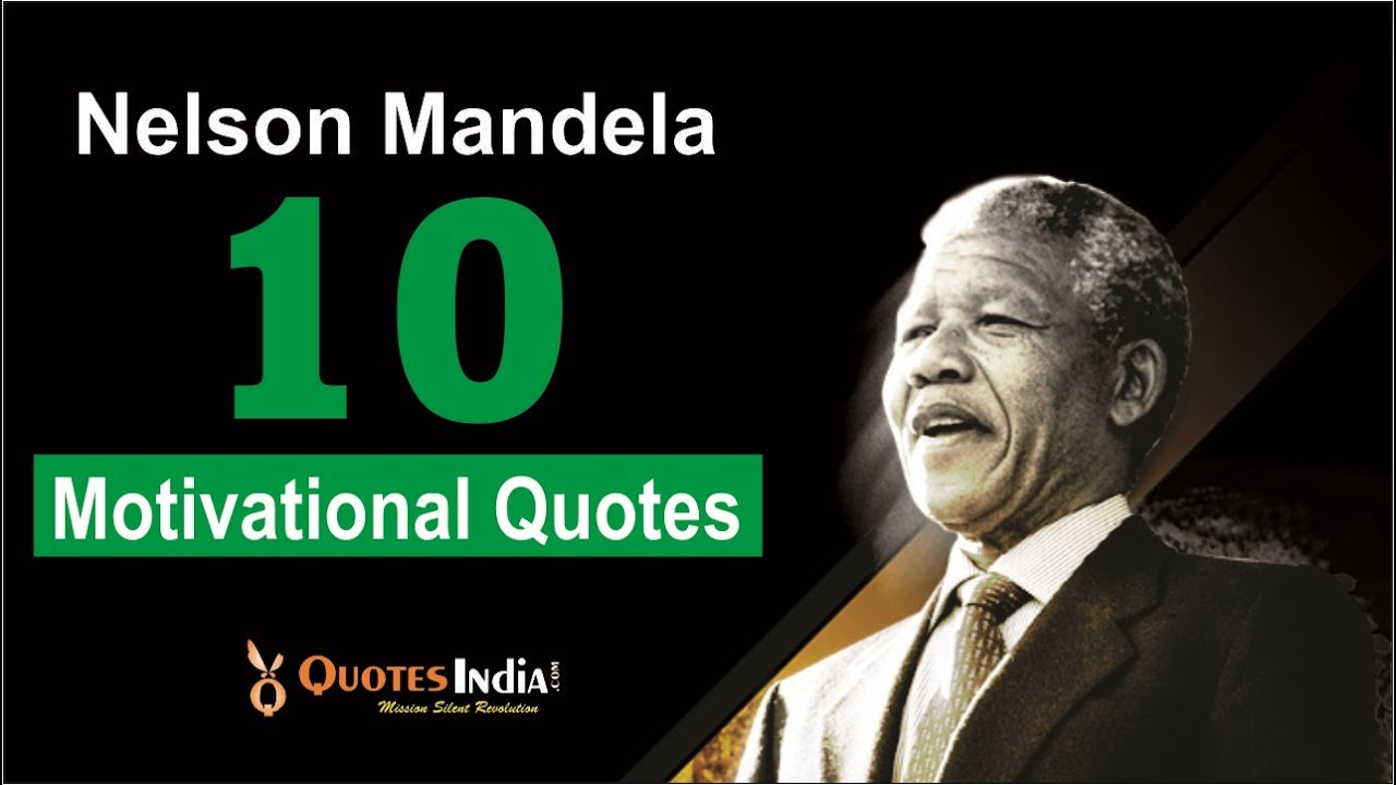 Top 10 Motivational Quotes Of Nelson Mandela Youtube
