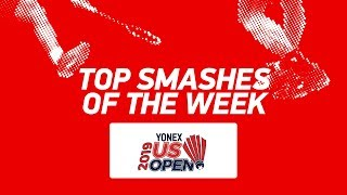 Top Smashes of the Week | YONEX US Open 2019 | BWF 2019