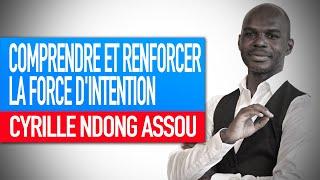 Séminaire force de l'esprit : Comprendre et renforcer la force d'intention (Cyrille Ndong Assou)