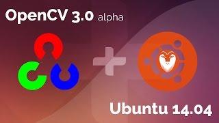 Installing OpenCV 3.0.0 on Ubuntu 14.04