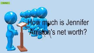 How Much Is Jennifer Aniston's Net Worth?