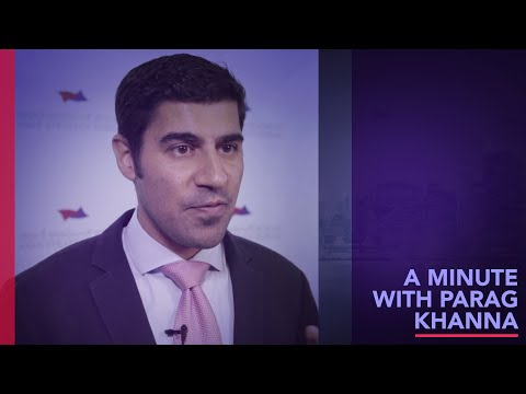 Interview with Parag Khanna, a Leading Geopolitical Expert