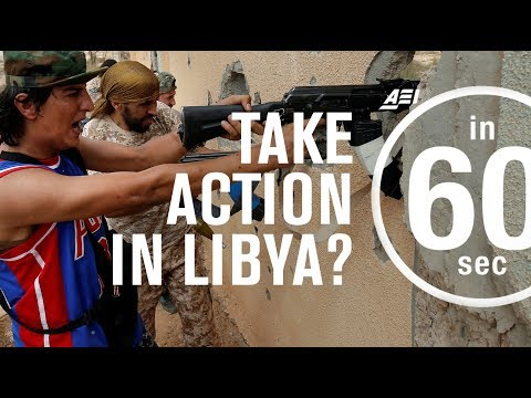 Libya: Why the United States should take action | IN 60 SECONDS