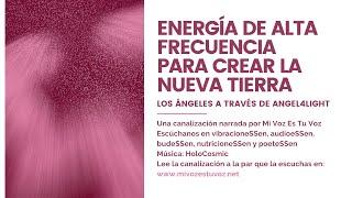ENERGÍA DE ALTA FRECUENCIA  PARA CREAR LA NUEVA TIERRA   Los Ángeles a través de GoldenLight