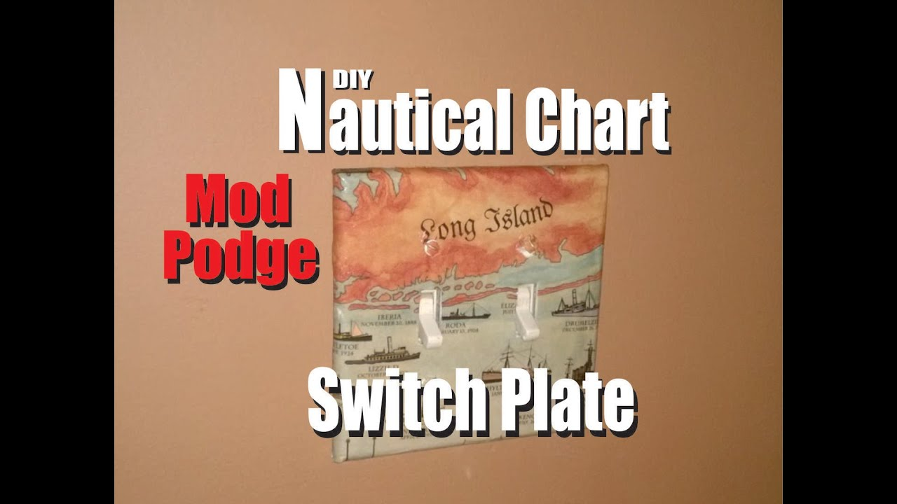Diy Mod Podge Nautical Chart Switch Plate Cover 1 Youtube