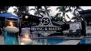 IRVING & MAITE 25 YEAR WEDDING ANNIVERSARY CELEBRATION FILM