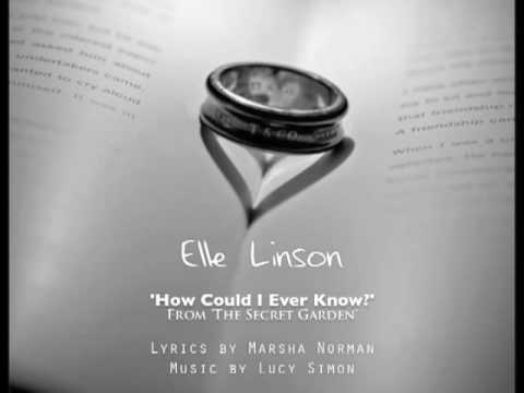 how could i ever know the secret garden by elle linson youtube