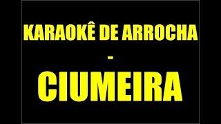KARAOKÊ DE ARROCHA - CIUMEIRA thumbnail