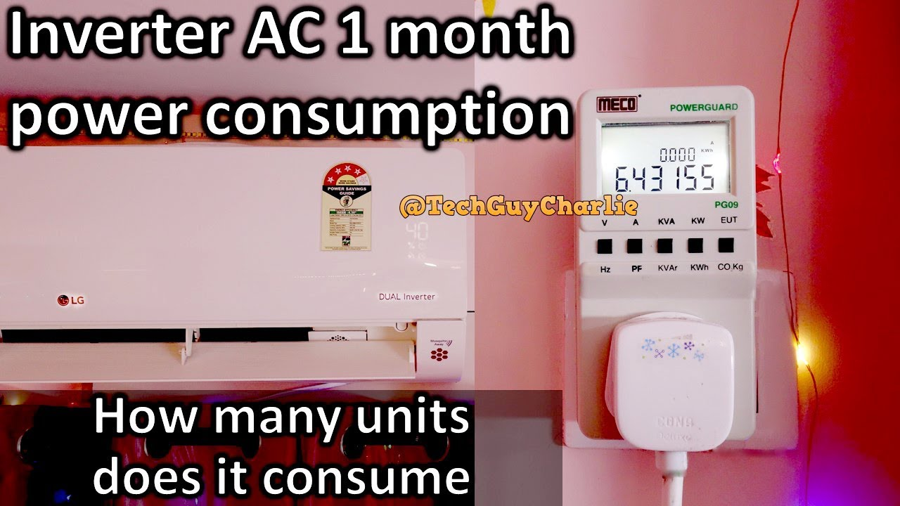 1 5 Ton Inverter Ac 1 Month Kwh Power Consumption During 40 Degree C Peak Summers Youtube